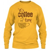 It is coffee time - Long Sleevee Tee