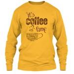 It is coffee time - Long Sleevee Tee